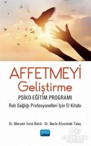 Affetmeyi Geliştirme: Psiko-Eğitim Programı
