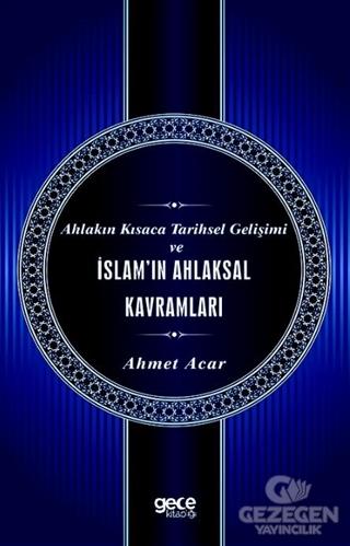 Ahlakın Kısaca Tarihsel Gelişimi ve İslam'ın Ahlaksal Kavramları