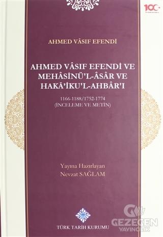 Ahmed Vasıf Efendi ve Mehasinü'l-Asar ve Haka'iku'l-Ahbar'ı