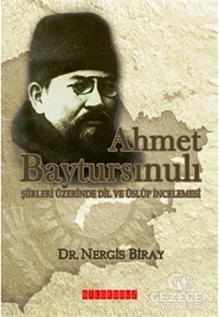 Ahmet Baytursınulı Şiirleri Üzerinde Dil ve Üslup İncelemesi