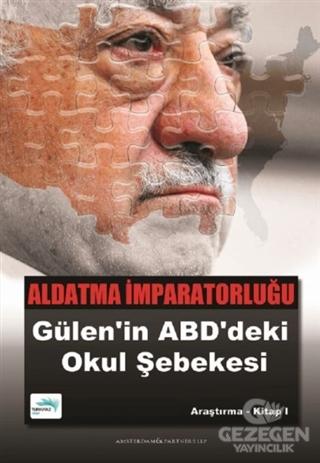 Aldatma İmparatorluğu Gülen'in ABD'deki Okul Şebekesi