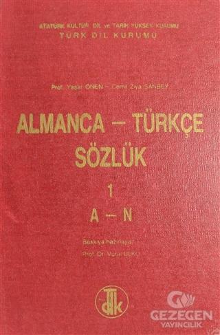 Almanca - Türkçe Sözlük Cilt: 1 A-N