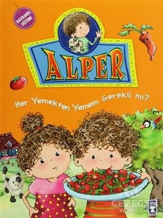 Alper - Her Yemekten Yemek Zorunda mıyım?