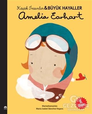 Amelia Earhart - Küçük İnsanlar ve Büyük Hayaller