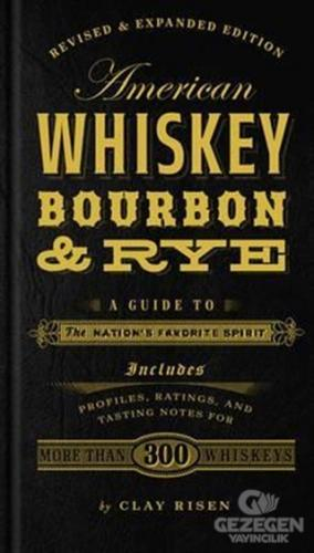 American Whiskey Bourbon Rye: A Guide to the Nation's Favorite Spirit