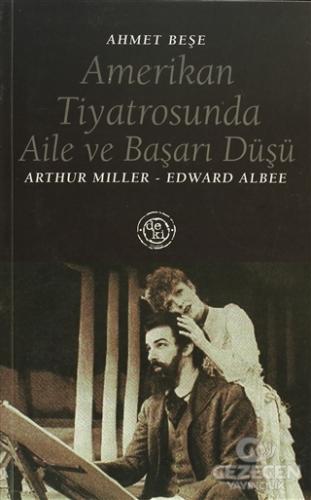 Amerikan Tiyatrosunda Aile Ve Başarı Düşü:Arthur Miller - Edward Albee