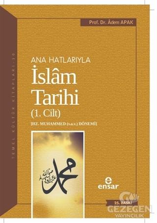 Ana Hatlarıyla İslam Tarihi (1. Cilt)