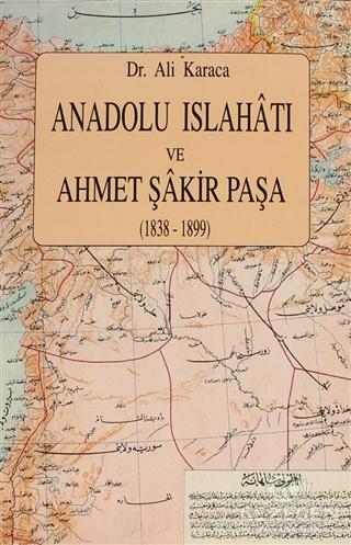 Anadolu Islahatı ve Ahmet Şakir Paşa