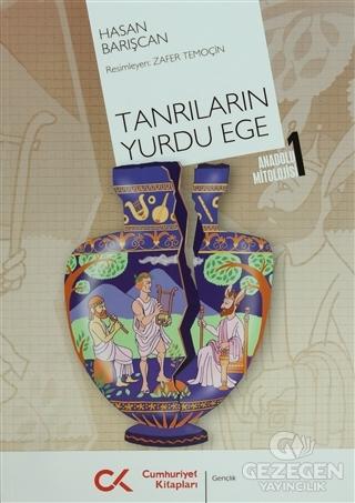 Anadolu Mitolojisi  1 - Tanrıların Yurdu Ege