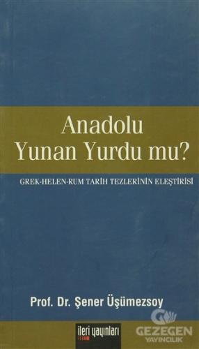 Anadolu Yunan Yurdu mu?