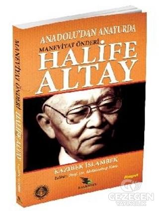 Anadolu'dan Anayurda Maneviyat Önderi Halife Altay