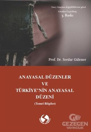 Anayasal Düzenler ve Türkiye'nin Anayasal Düzeni (Temel Bilgiler)