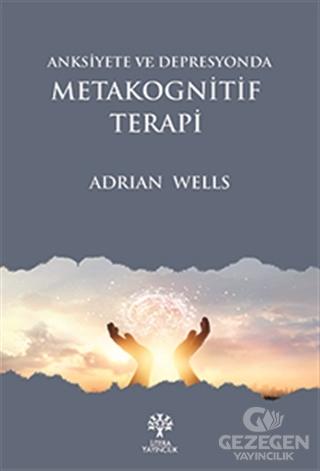 Anksiyete Ve Depresyonda Metakognitif Terapi