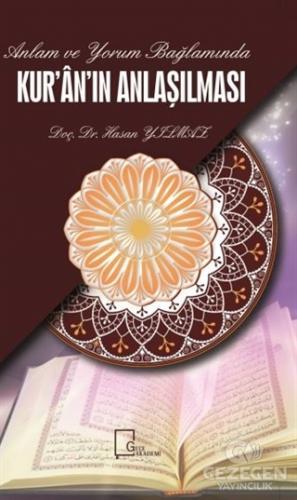 Anlam Ve Yorum Bağlamında Kuran'In Anlaşılması