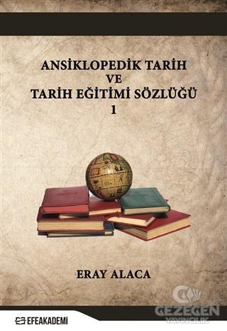 Ansiklopedik Tarih ve Tarih Eğitimi Sözlüğü 1