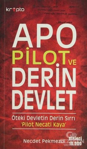 Apo, Pilot ve Derin Devlet