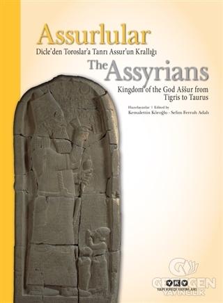 Assurlular: Dicle'den Toroslar'a Tanrı Assur'un Krallığı / The Assyrıans Kingdom Of The God Assur From Tigris To Taurus