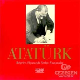 Atatürk Belgeler, Elyazısıyla Notlar, Yazışmalar