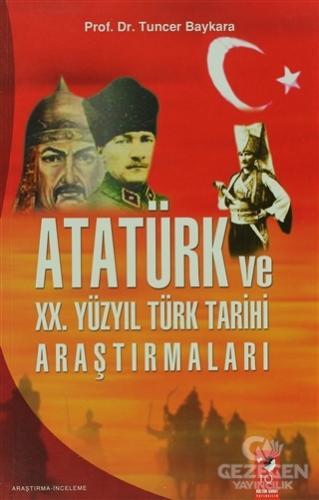 Atatürk Ve 20. Yüzyıl Türk Tarihi Araştırmaları