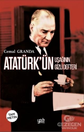 Atatürk'ün Uşağının Gizli Defteri (Tam Metin)
