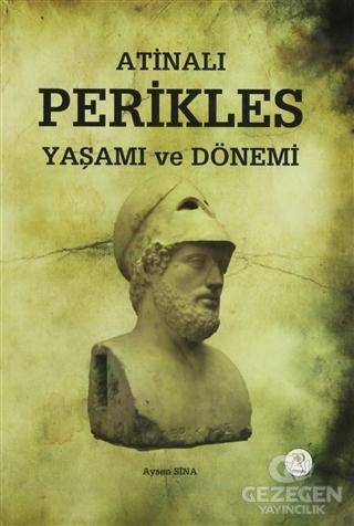 Atinalı Perikles Yaşamı ve Dönemi
