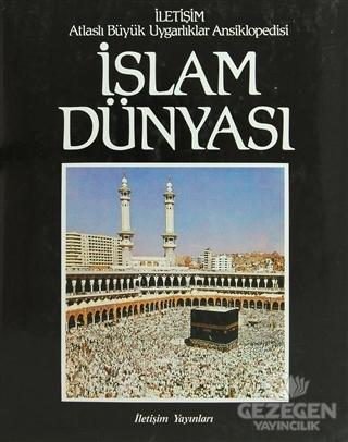 Atlaslı Büyük Uygarlıklar Ansiklopedisi 1: İslam Dünyası