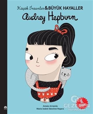 Audrey Hepburn - Küçük İnsanlar ve Büyük Hayaller