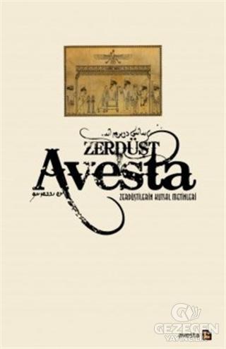 Avesta - Zerdüştilerin Kutsal Metinleri (Ciltli)