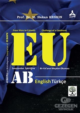 Avrupa'nın Bütünleşmesi ve Avrupa Birliği (Savaşlardan İşbirliğine: Bir Kıt'anın Meydan Okuması)