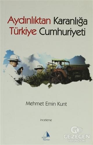 Aydınlıktan Karanlığa Türkiye Cumhuriyeti