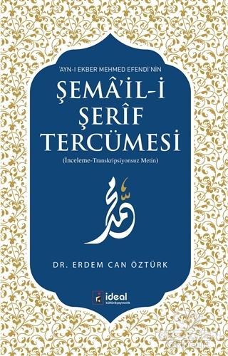Ayn-I Ekber Mehmed Efendi'Nin Şema'İl-İ Şerif Tercümesi