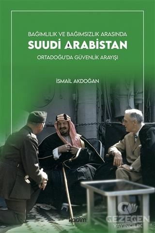 Bağımlılık ve Bağımsızlık Arasında Suudi Arabistan
