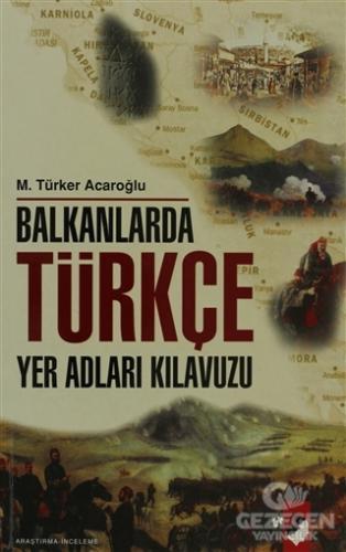 Balkanlarda Türkçe Yer Adları Kılavuzu