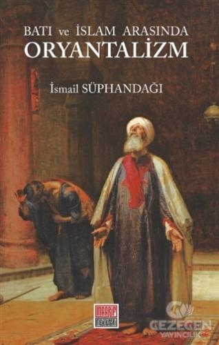 Batı Ve İslam Arasında Oryantalizm