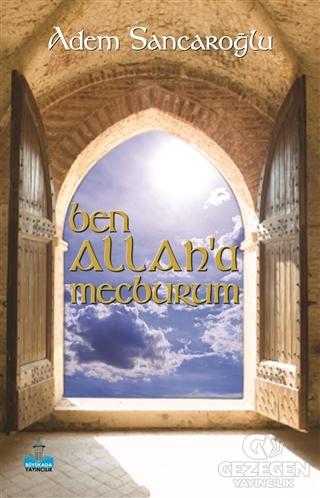 Ben Allah'A Mecburum