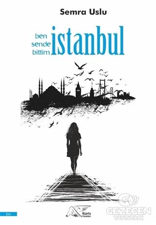 Ben Sende Bittim İstanbul