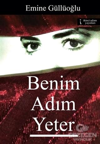 Benim Adım Yeter Emine Güllüoğlu İkinci Adam Yayınları
