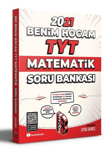 Benim Hocam 2021 YKS TYT Matematik Soru Bankası Video Çözümlü - İlyas Güneş Benim Hocam Yayınları