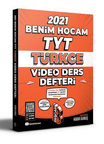 Benim Hocam 2021 YKS TYT Türkçe Video Ders Defteri - Kadir Gümüş Benim Hocam Yayınları