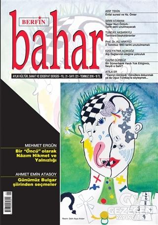 Berfin Bahar Aylık Kültür Sanat Ve Edebiyat Dergisi Sayı : 221 Temmuz 2016