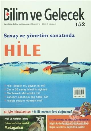 Bilim ve Gelecek Dergisi Sayı : 152 Ekim 2016