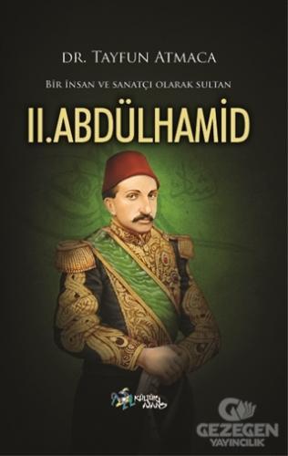 Bir İnsan ve Sanatçı Olarak Sultan 2. Abdülhamid