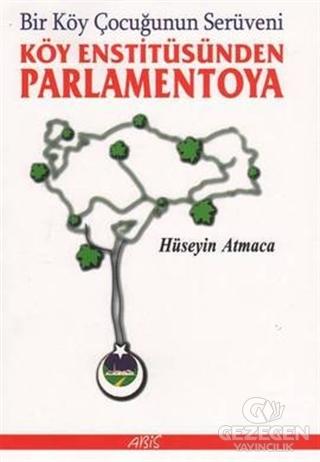 Bir Köy Çocuğunun Serüveni Köy Enstitüsünden Parlamentoya