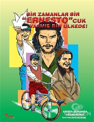 Bir Zamanlar Bir Ernesto'Cuk Varmış Bir Ülkede!
