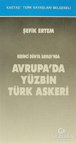 Birinci Dünya Savaşı'Nda Avrupa'Da Yüzbin Türk Askeri