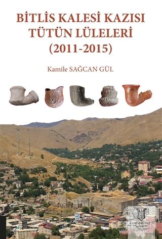 Bitlis Kalesi Kazısı Tütün Lüleleri (2011-2015)