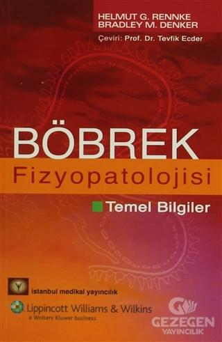 Böbrek Fizyopatolojisi Helmut G. Rennke İstanbul Tıp Kitabevi