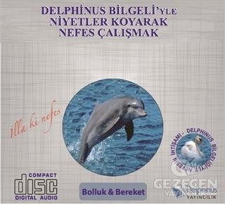 Bolluk ile Bereket - Delphinus Bilgeli'yle Niyetler Koyarak Nefes Çalışmak