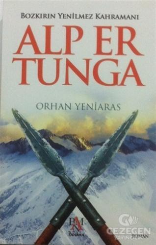 Bozkırın Yenilmez Kahramanı: Alp Er Tunga