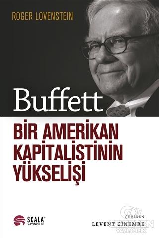 Buffett - Bir Amerikan Kapitalistinin Yükselişi   Scala Yayıncılık